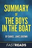Summary of The Boys in the Boat: by Daniel James Brown | Includes Key Takeaways & Analysis
