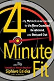 img - for 4-Minute Fit: The Metabolism Accelerator for the Time Crunched, Deskbound, and Stressed-Out book / textbook / text book