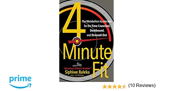 4-Minute Fit: The Metabolism Accelerator for the Time Crunched ...