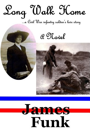 Long walk home a civil war infantry soldiers love story kindle long walk home a civil war infantry soldiers love story by funk fandeluxe Gallery