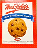 Mrs. Fields Best Ever Cookie Book!: 200 Delicious Cookie and Dessert Recipes from the Kitchen of Mrs. Fields
