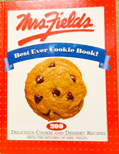 Mrs Fields Cookies Recipe (Mrs. Fields Best Ever Cookie Book!: 200 Delicious Cookie and Dessert Recipes from the Kitchen of Mrs. Fields)