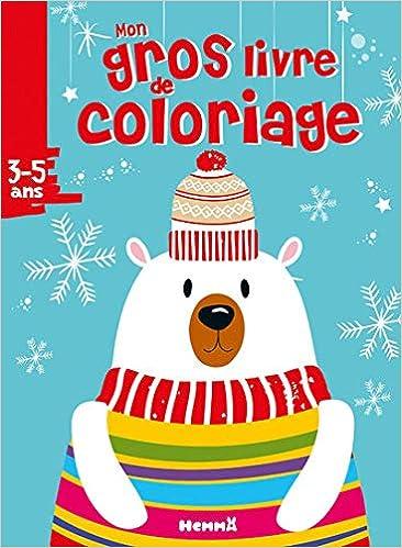 Mon gros livre de coloriage (3 5 ans) (Noël   Ours blanc) (Gros