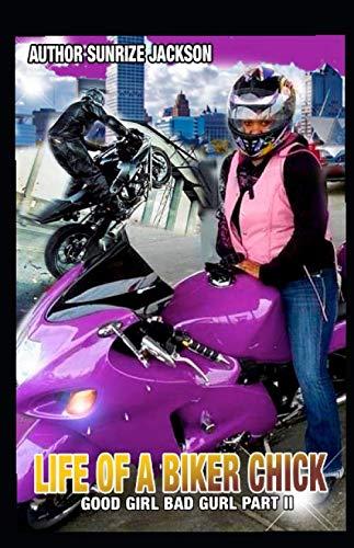 Life of A Biker Chick: Good Girl Bad Gurl Part 2