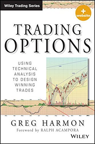 Trading Options, + Website: Using Technical Analysis to Design Winning Trades by Wiley