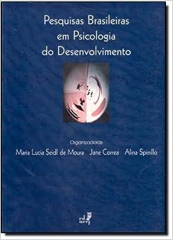 Pesquisas brasileiras em psicologia do desenvolvimento (Portuguese Edition)