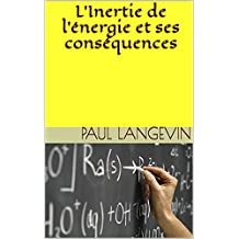 L'Inertie de l'énergie et ses conséquences (French Edition)