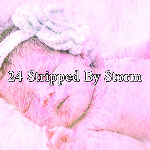 24 Stripped by Storm
