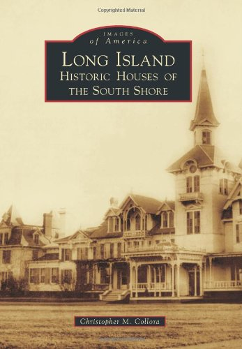 Long Island  Historic Houses Of The South Shore  Images Of America