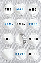 The Man Who Remembered The Moon (Kindle Single)
