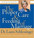 Proper Care and Feeding of Marriage CD Abridged Edition by Schlessinger, Laura published by HarperAudio (2007) Audio CD