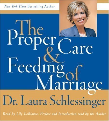 Proper Care and Feeding of Marriage CD Abridged Edition by Schlessinger, Laura published by HarperAudio (2007) Audio CD by HarperAudio