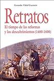 img - for Retratos. El tiempo de las reformas y los descubrimientos (1400-1600) book / textbook / text book