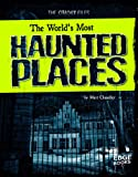 The World's Most Haunted Places, Matt Chandler, 1429665181