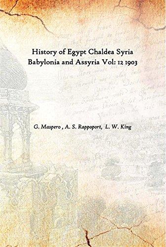 Download History of Egypt Chaldea Syria Babylonia and Assyria Vol: 12 1903 [Hardcover] pdf epub