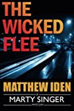 The Wicked Flee (A Marty Singer Mystery)
