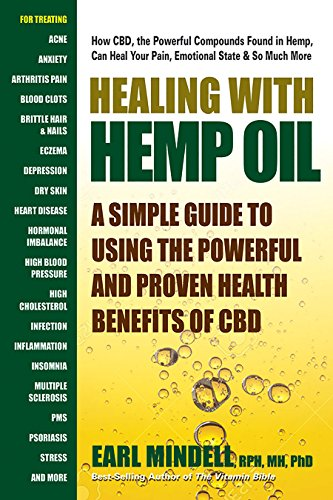 Healing Seed (Healing With Hemp Oil: A Simple Guide to Using the Powerful and Proven Health Benefits of CBD)