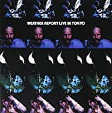 Live in Tokyo by Weather Report (2014-07-15)