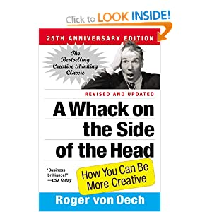A Whack on the Side of the Head: How You Can Be More Creative (May 5, 2008)