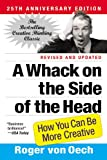 A Whack on the Side of the Head, Roger von Oech, 0446404667