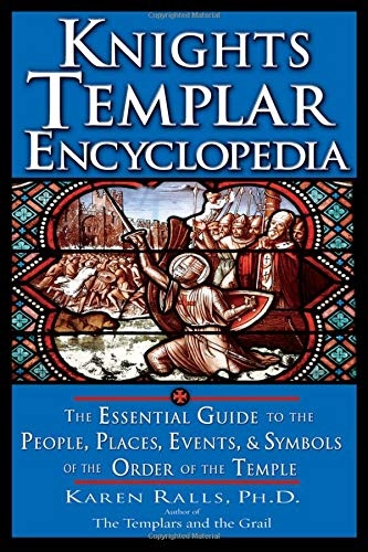 Download Knights Templar Encyclopedia: The Essential Guide to the People, Places, Events, and Symbols of the Order of the Temple pdf epub
