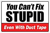 """You Can't Fix Stupid Even With Duct Tape Warning 8"""" x 12"""" Funny Metal Novelty Sign Aluminum ..."""