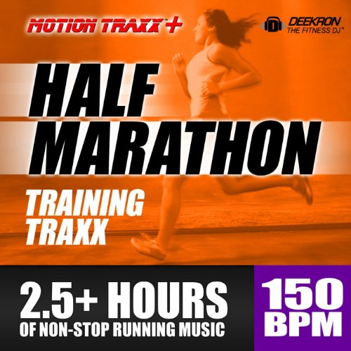 Half Marathon Music Mix - Training Traxx: Non-stop Running Music Designed for Half-Marathon Training, set at a Steady 150 BPM