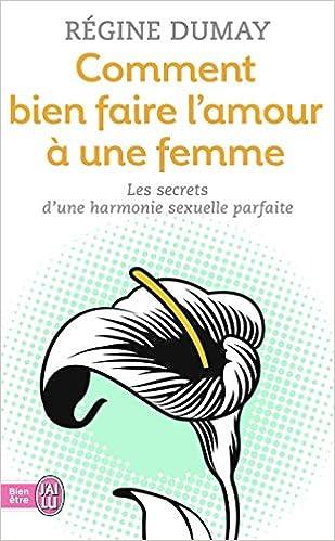 Comment Bien Faire L Amour A Une Femme Regine Dumay Ɯ¬ ɀšè²© Amazon