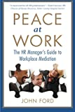 img - for Peace at Work: The HR Manager's Guide to Workplace Mediation book / textbook / text book