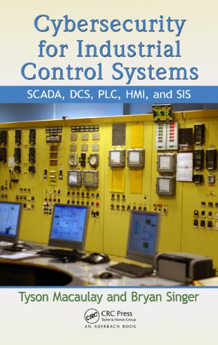 Download Cybersecurity for Industrial Control Systems: SCADA, DCS, PLC, HMI, and SIS Pdf