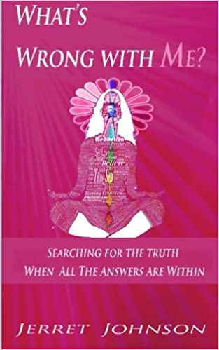 Book What's wrong with me?: Searching for the Truth , When all your Answers are Within