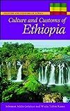 Culture and Customs of Ethiopia, Hakeem Ibikunle Tijani and Solomon Addis Getahun, 0313339341