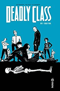 Deadly Class, tome 1 : Reagan Youth par Remender