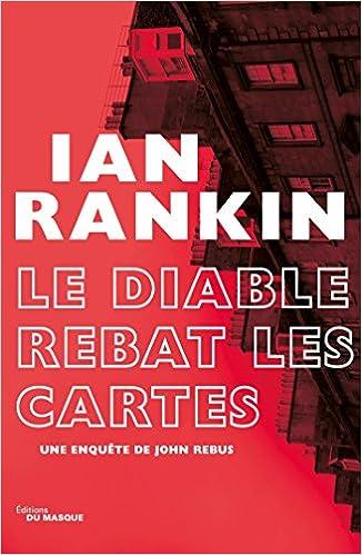 Le Diable rebat les cartes - Ian Rankin (2018) sur Bookys
