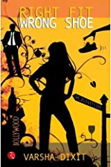 Right Fit Wrong Shoe by Varsha Dixit(2009-02-01) Paperback