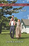 img - for The Gift of a Child (Love Inspired Historical) book / textbook / text book
