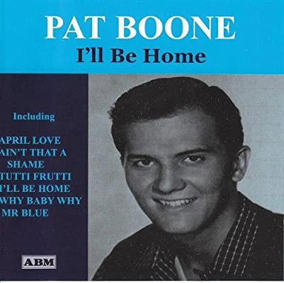 Amazon | I'll Be Home | Pat Boone | イージーリスニング | 音楽