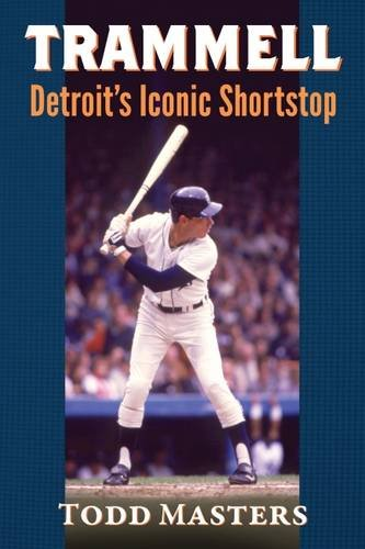 (Trammell: Detroit's Iconic Shortstop)