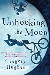 Unhooking the Moon by Hughes, Gregory (2014) Paperback