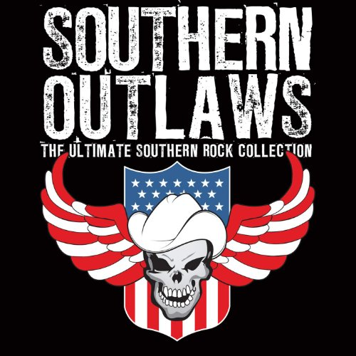 Southern Outlaws - The Ultimate Southern Rock Collection (Best Classic Rock Bands)
