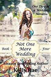 Not One More Wedding (One Day at a Wedding Series Book 4) (English Edition)
