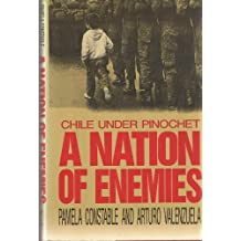 A Nation of Enemies: Chile Under Pinochet by Pamela. Constable (1992-03-04)