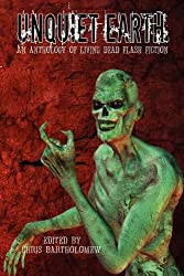 Unquiet Earth: An Anthology of Living Dead Flash Fiction