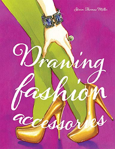 Drawing Fashion Accessories Paperback – October 17, 2012