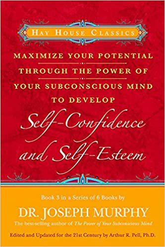 Maximize your potential through the power of your subconscious mind maximize your potential through the power of your subconscious mind to develop self confidence and self esteem book 3 hay house classics bk 3 dr fandeluxe Images