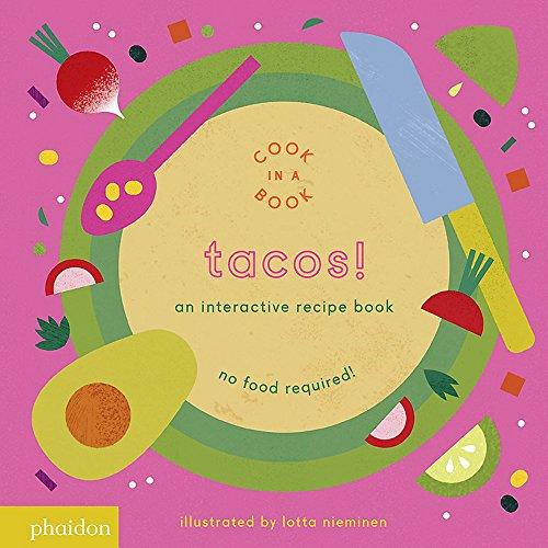 Tacos!: An Interactive Recipe Book (Cook In A (Taco Board)