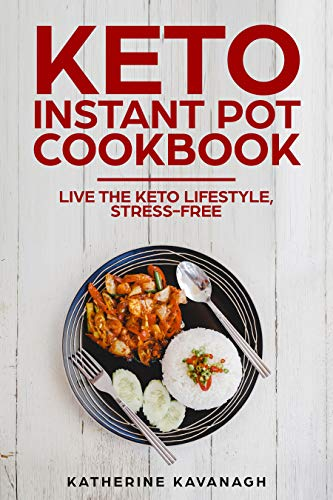 Pdf Fitness Keto Instant Pot Cookbook: Live The Keto Lifestyle, Stress-Free