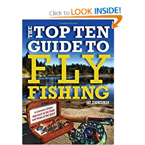 The Top Ten Guide to Fly Fishing Jay Zimmerman
