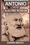 Antonio and the Electric Scream--The Man Who Invented the Telephone