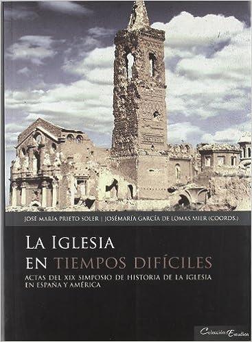La iglesia en tiempos dificiles: Amazon.es: Prieto, Jose María: Libros